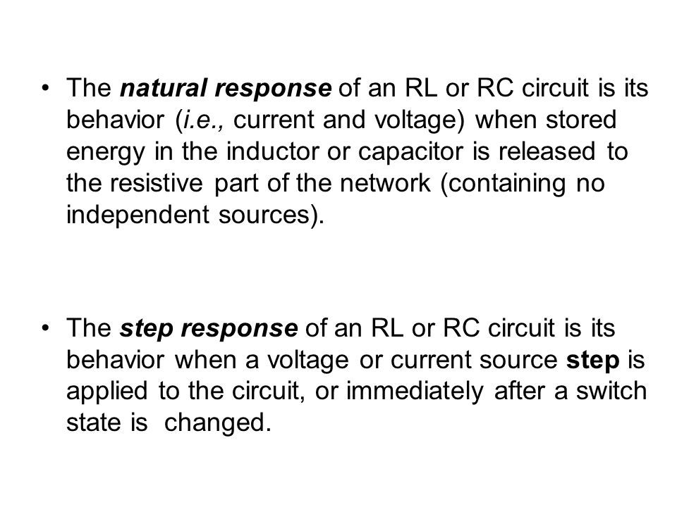 The natural response of an RL or RC circuit is its behavior (i. e