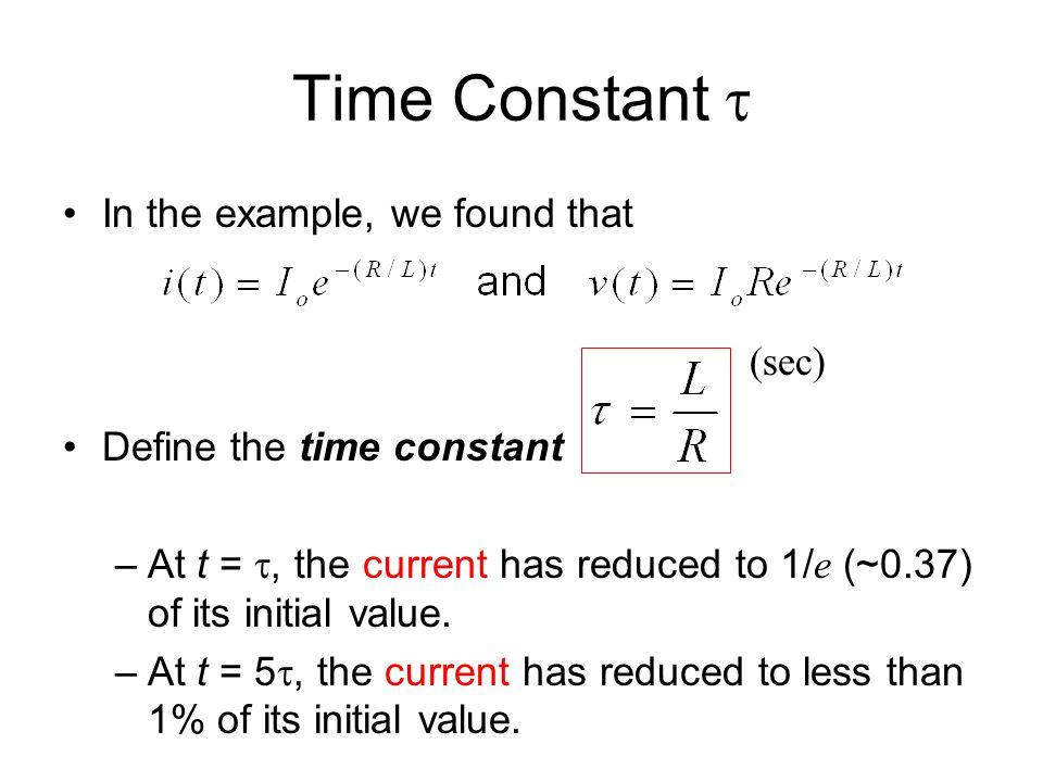 Time Constant t In the example, we found that Define the time constant