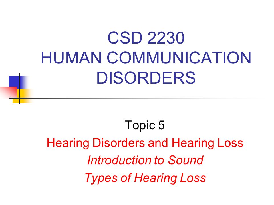 CSD 2230 HUMAN COMMUNICATION DISORDERS - ppt video online download
