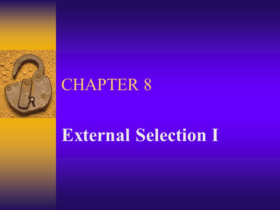 CHAPTER 8 External Selection I