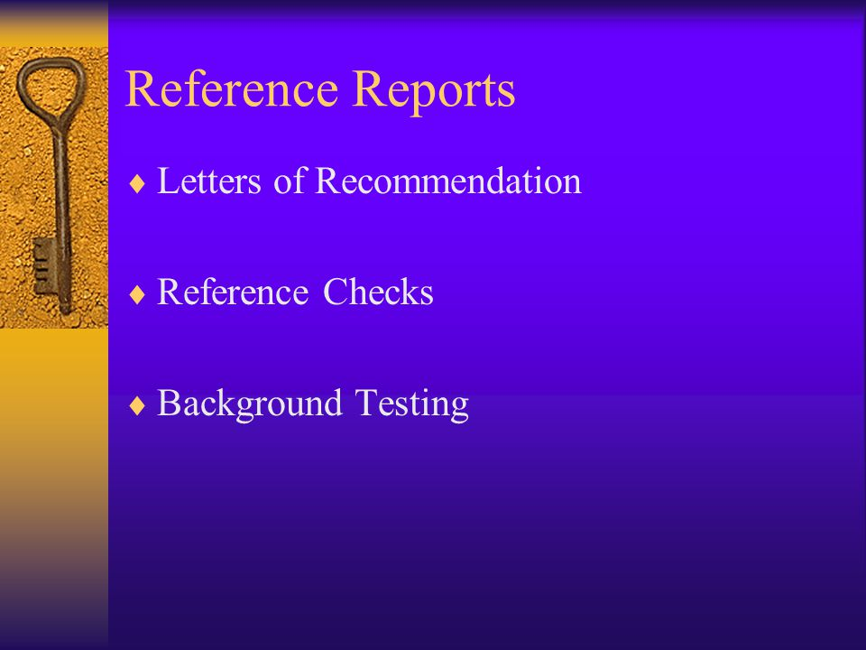 Reference Reports Letters of Recommendation Reference Checks