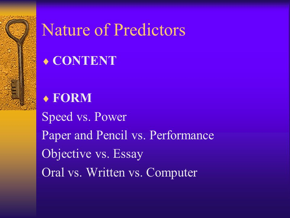 Nature of Predictors CONTENT FORM Speed vs. Power