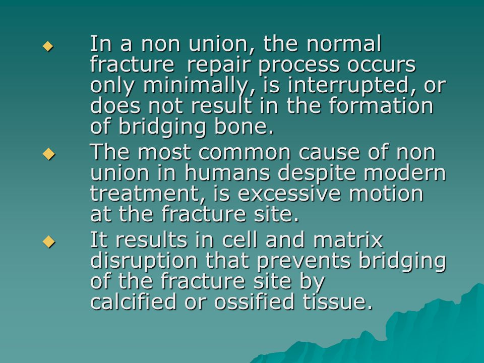In a non union, the normal. fracture. repair process occurs