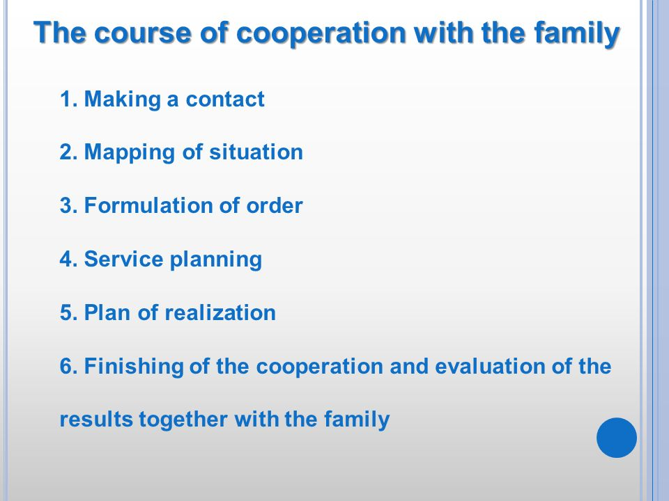 The course of cooperation with the family
