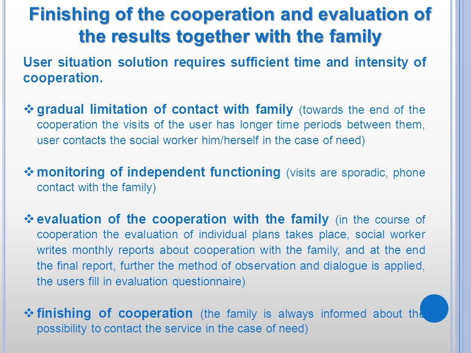 Finishing of the cooperation and evaluation of the results together with the family