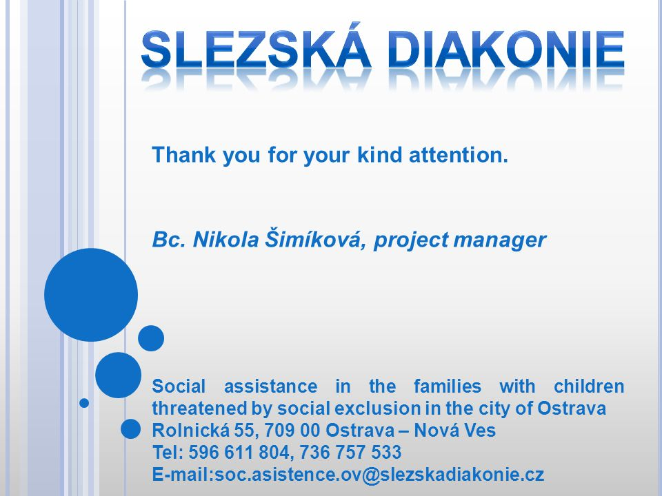 Slezská diakonie Thank you for your kind attention.