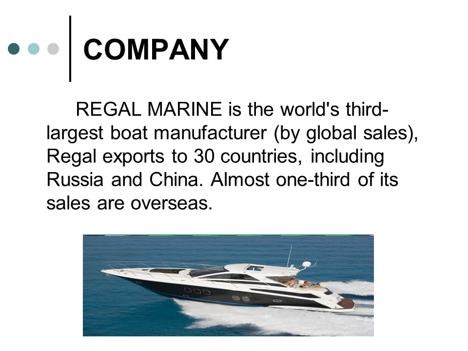 strategy at regal marine Regal's strategy of differentiating itself by building luxury performance boats  means that suppliers must participate in this ongoing effort you will notice on the .