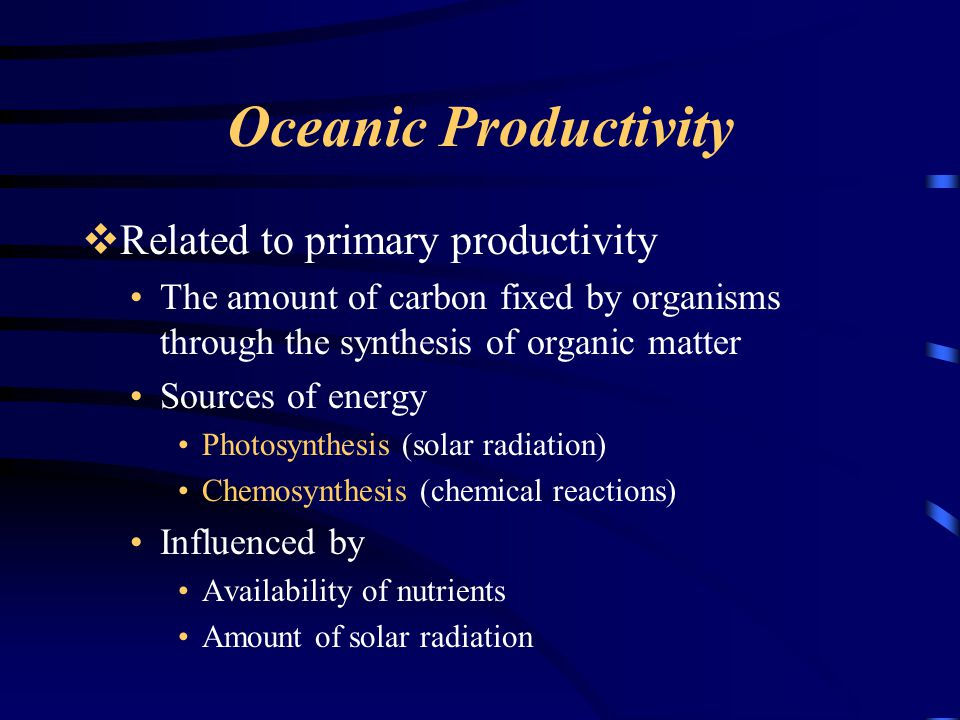 Oceanic Productivity Related to primary productivity