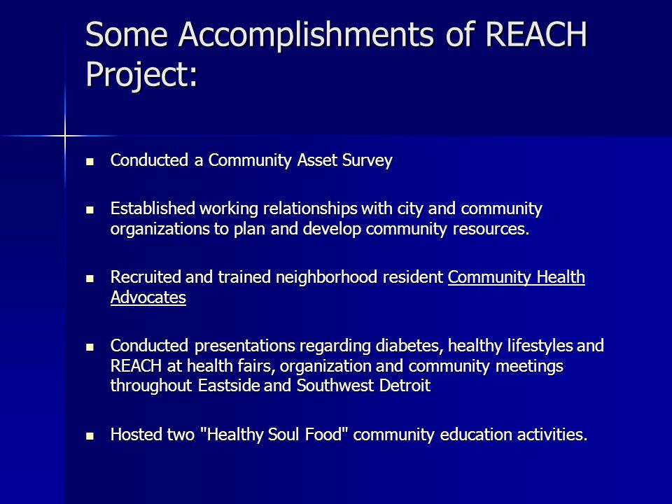 Some Accomplishments of REACH Project: