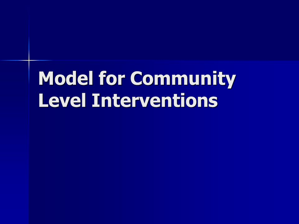 Model for Community Level Interventions