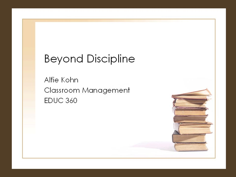 alfie kohns beyong discipline In beyond discipline: from compliance to community, alfie kohn presents cogent criticism of the common strategies teachers use to control student behavior: rewards and punishment kohn made me question whether i ought to use such tactics, and made me hunger for a better way -- something not involving an insistence on control and.