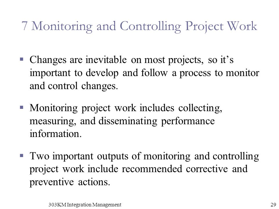 7 Monitoring and Controlling Project Work