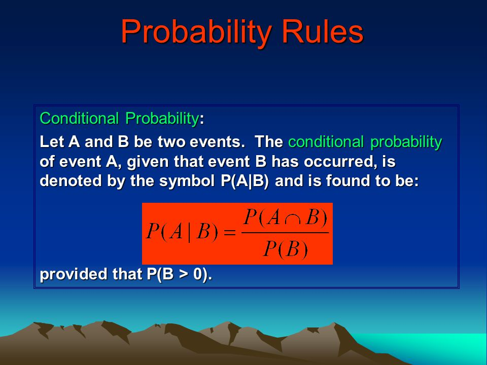 Probability Rules Conditional Probability: