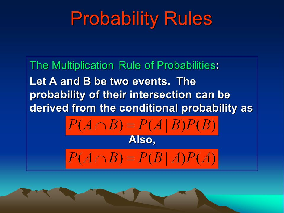 Probability Rules The Multiplication Rule of Probabilities: