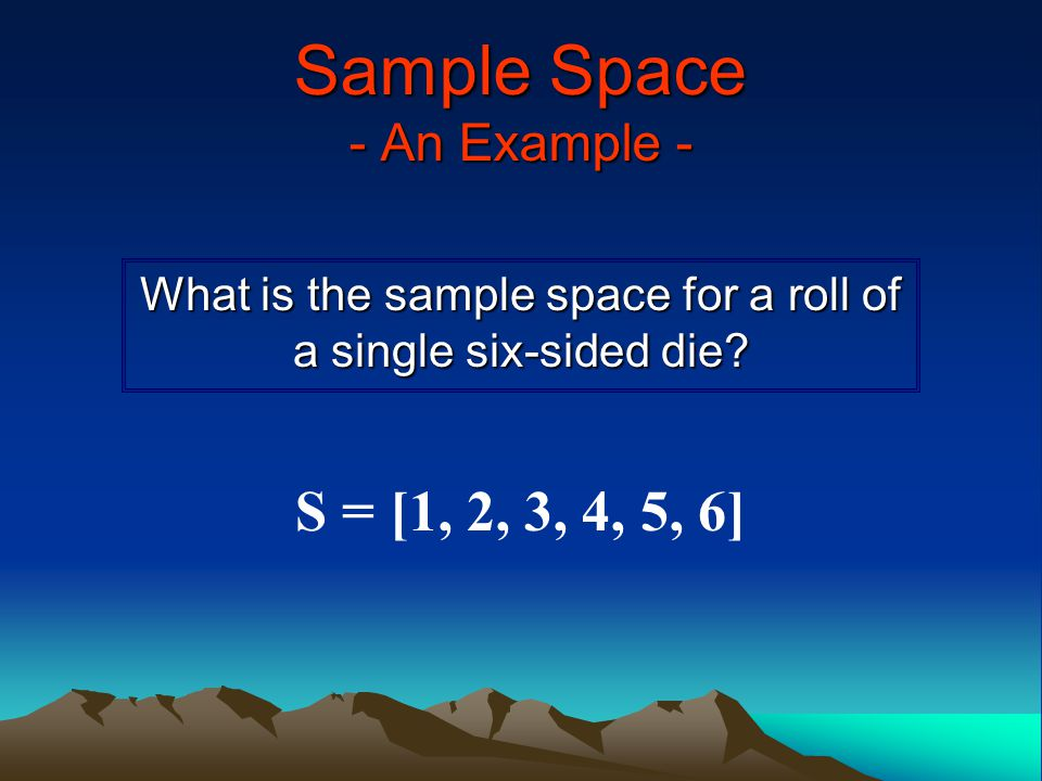 Sample Space - An Example -