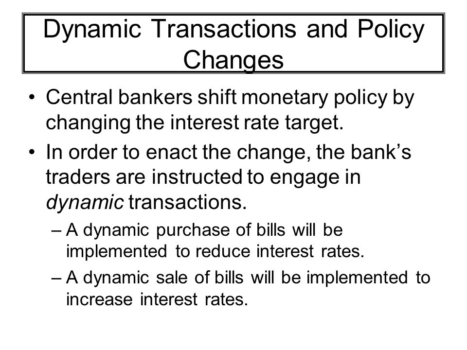 Dynamic Transactions and Policy Changes