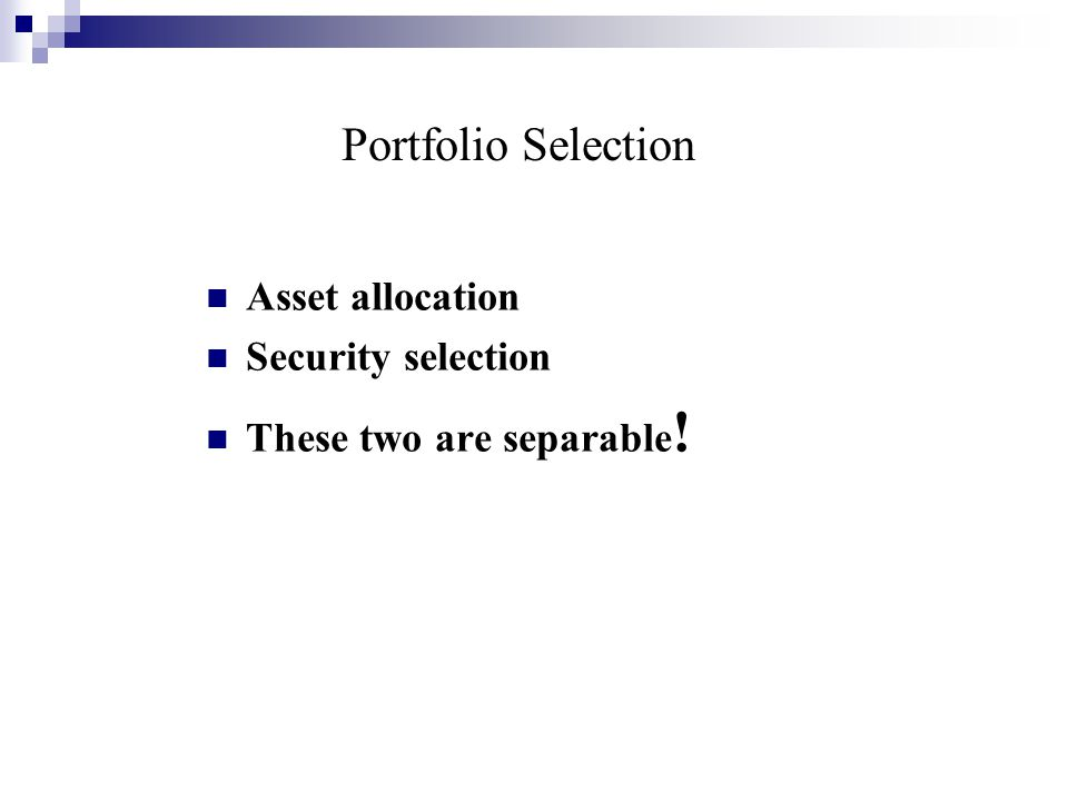 Portfolio Selection Asset allocation Security selection