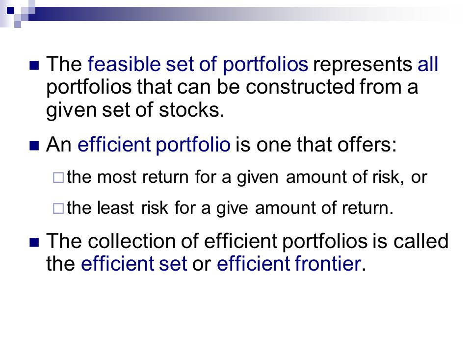 An efficient portfolio is one that offers:
