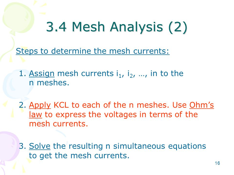 3.4 Mesh Analysis (2) Steps to determine the mesh currents: