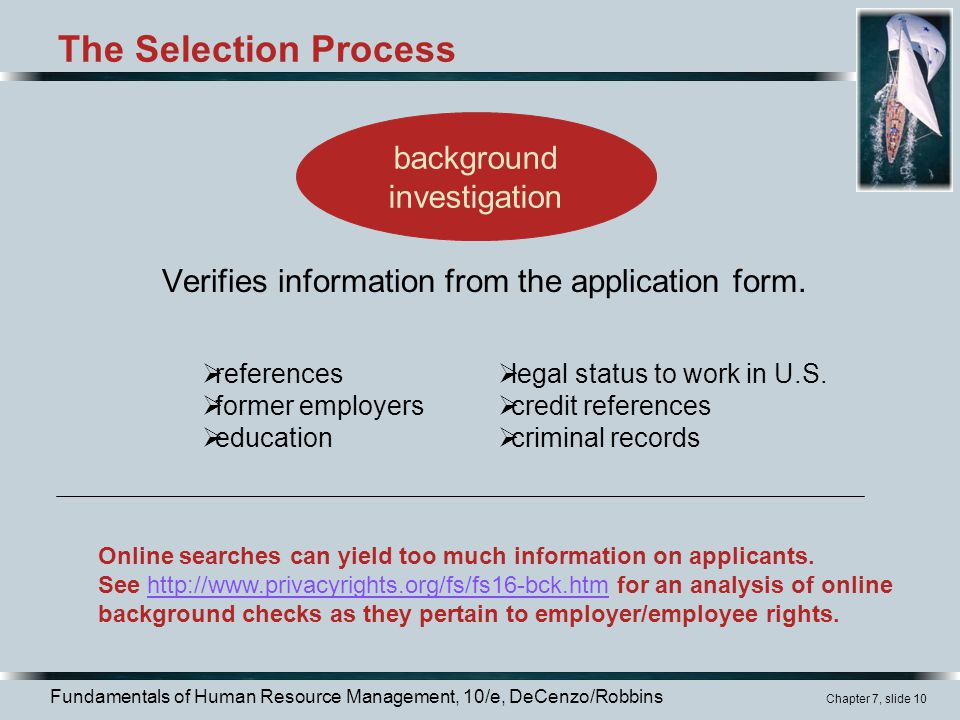 Verifies information from the application form.