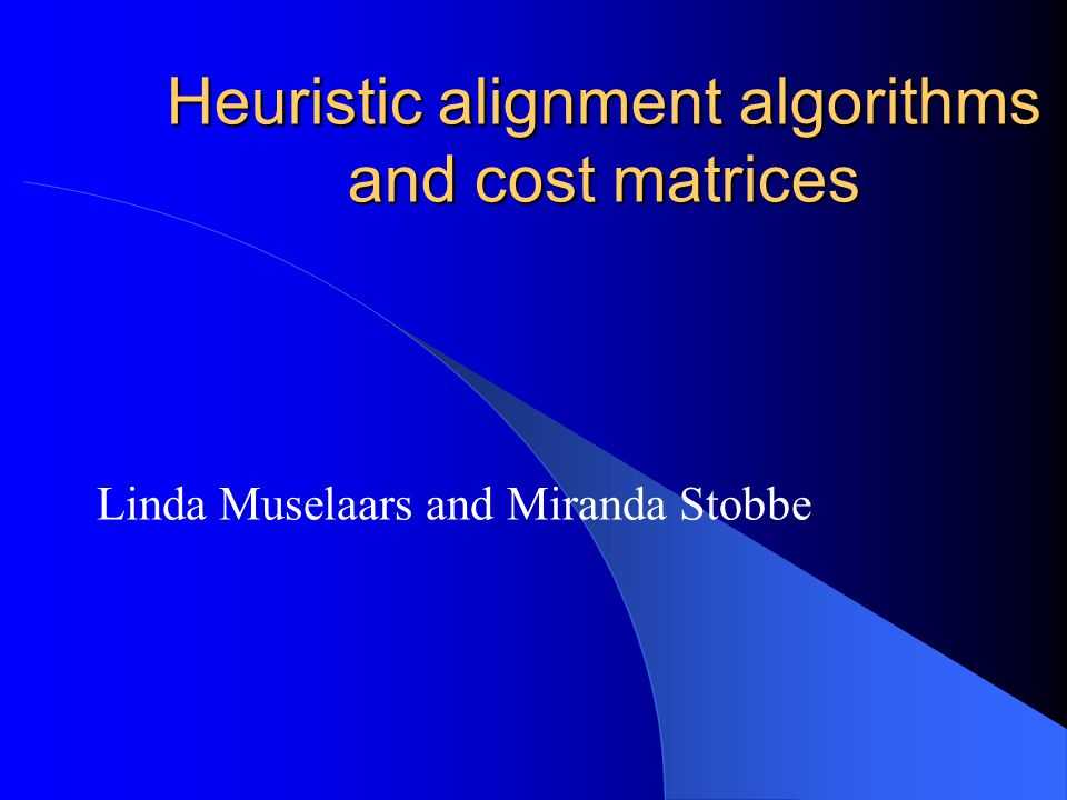 Heuristic alignment algorithms and cost matrices