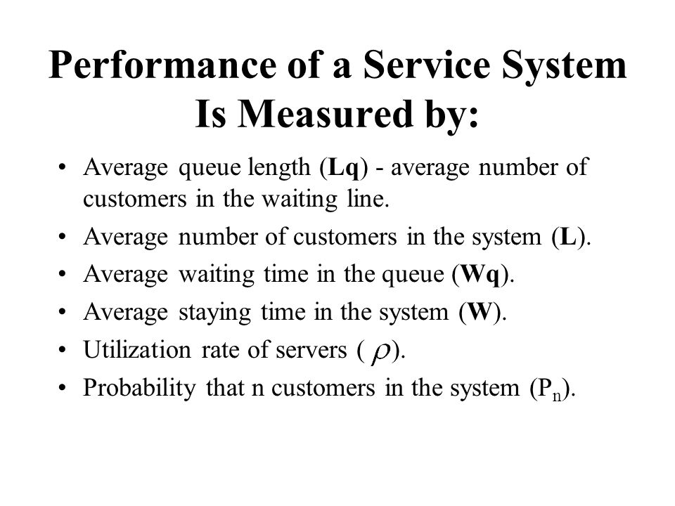 Performance of a Service System Is Measured by: