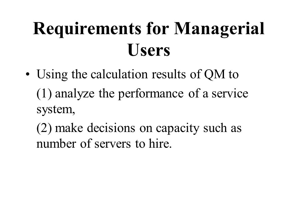 Requirements for Managerial Users