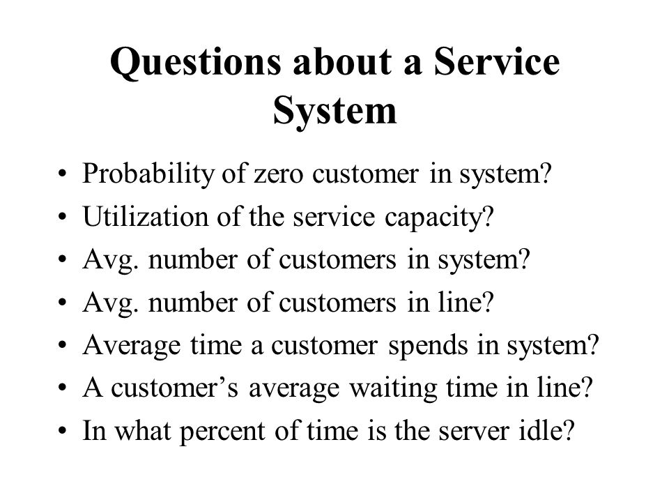 Questions about a Service System