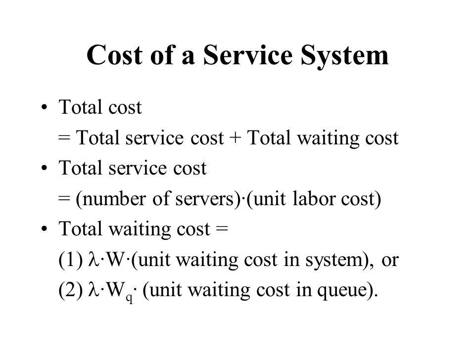 Cost of a Service System