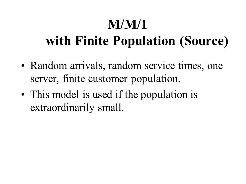 M/M/1 with Finite Population (Source)