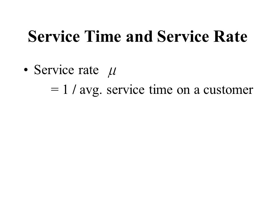 Service Time and Service Rate