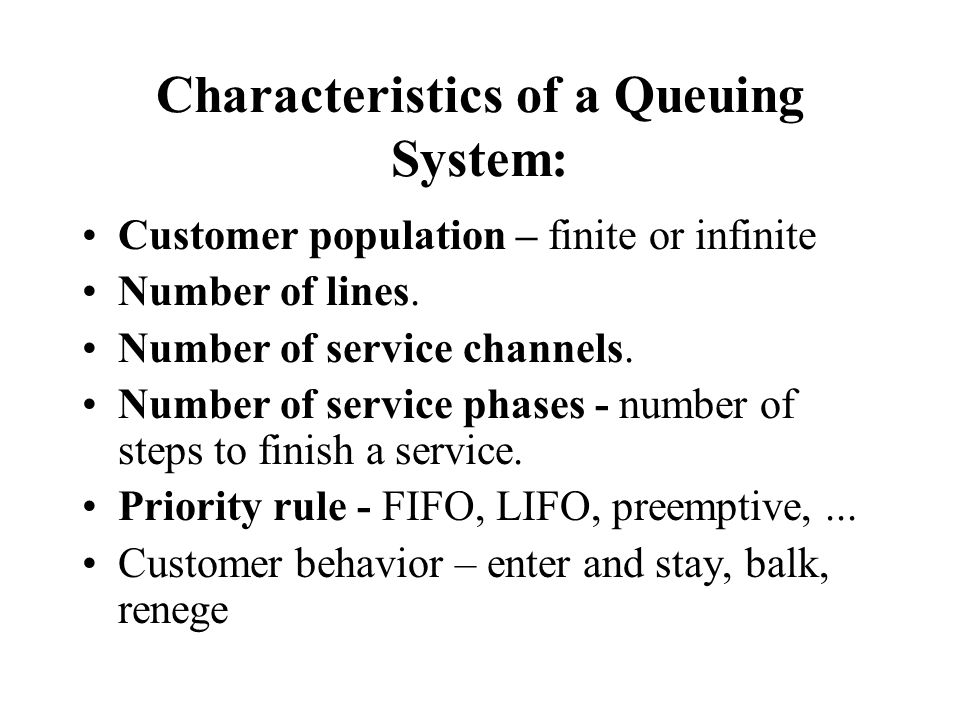 Characteristics of a Queuing System: