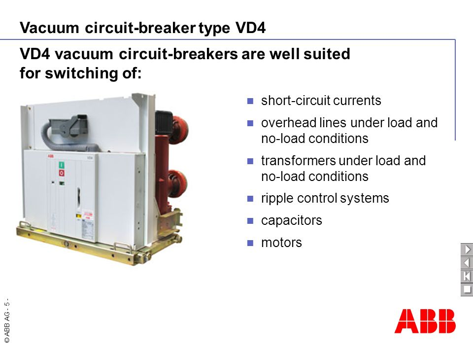 VD4 vacuum circuit-breakers are well suited for switching of:
