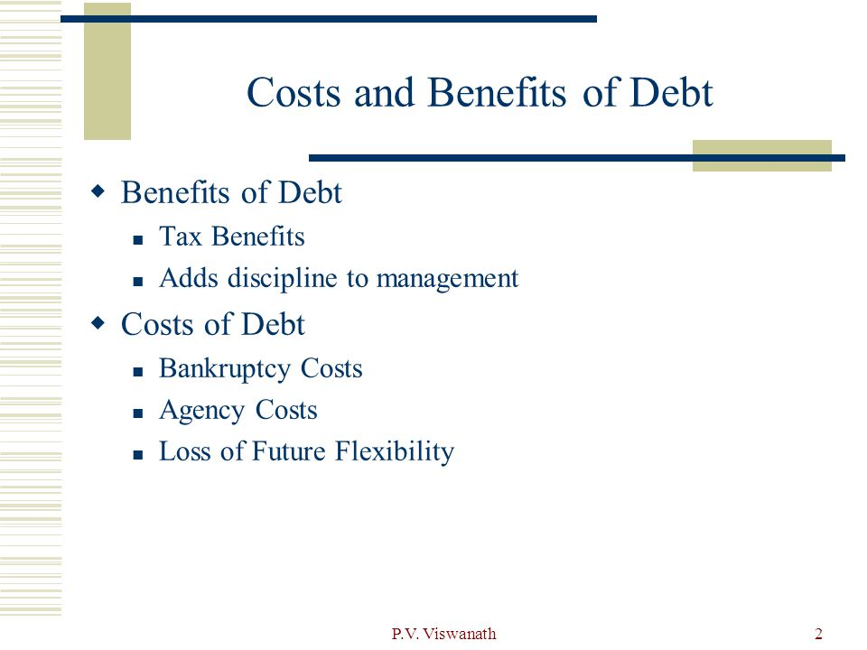 Costs and Benefits of Debt
