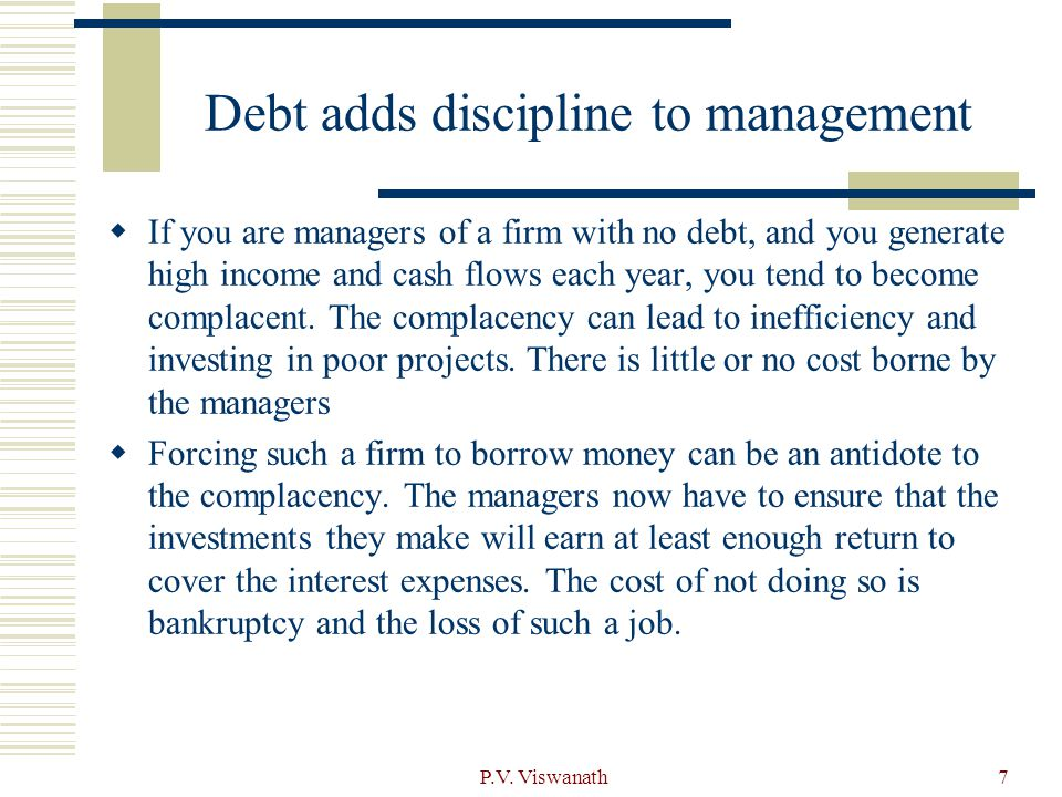 Debt adds discipline to management