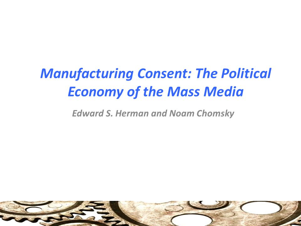 the manufacturing consent