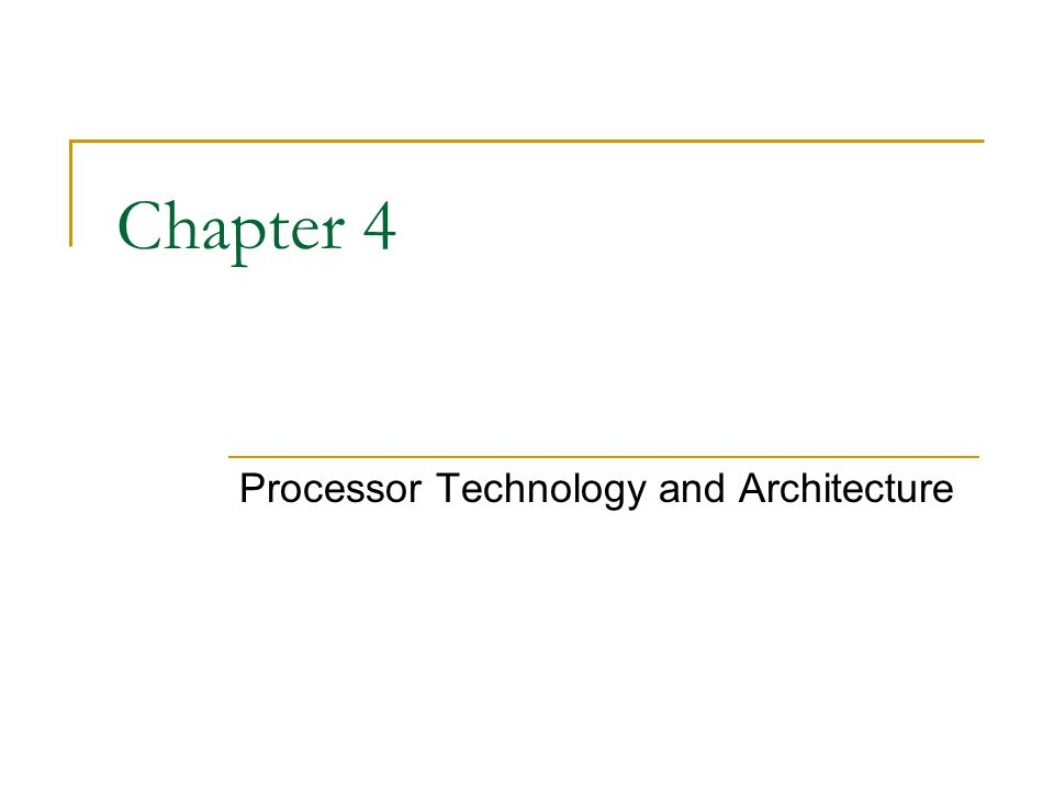 Processor Technology and Architecture