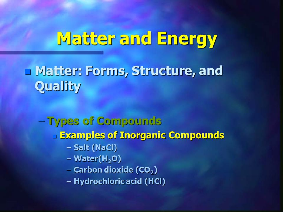 Matter and Energy Matter: Forms, Structure, and Quality