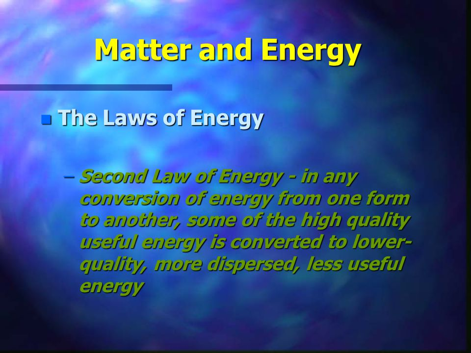 Matter and Energy The Laws of Energy