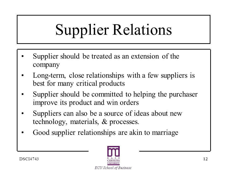 Supplier Relations Supplier should be treated as an extension of the company.