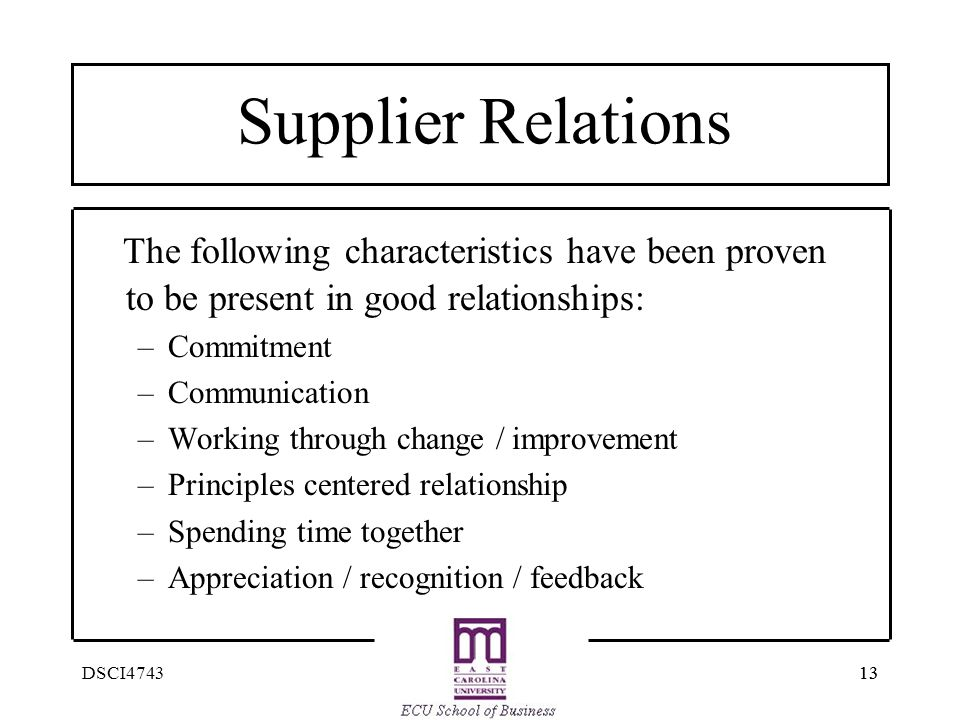 Supplier Relations The following characteristics have been proven to be present in good relationships: