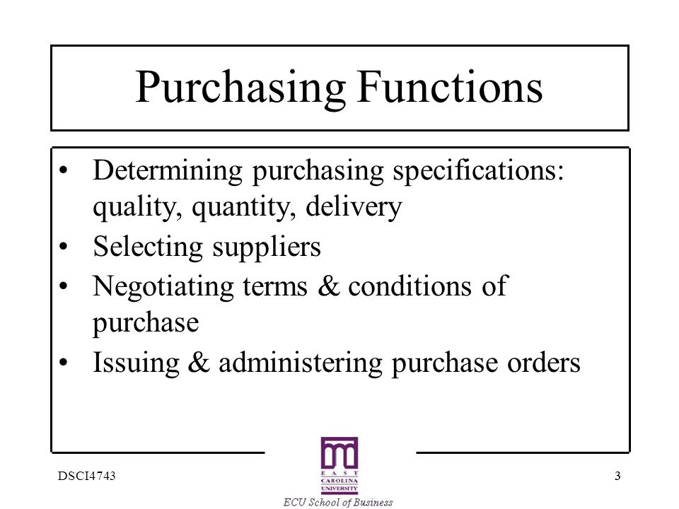 Purchasing Functions Determining purchasing specifications: quality, quantity, delivery. Selecting suppliers.