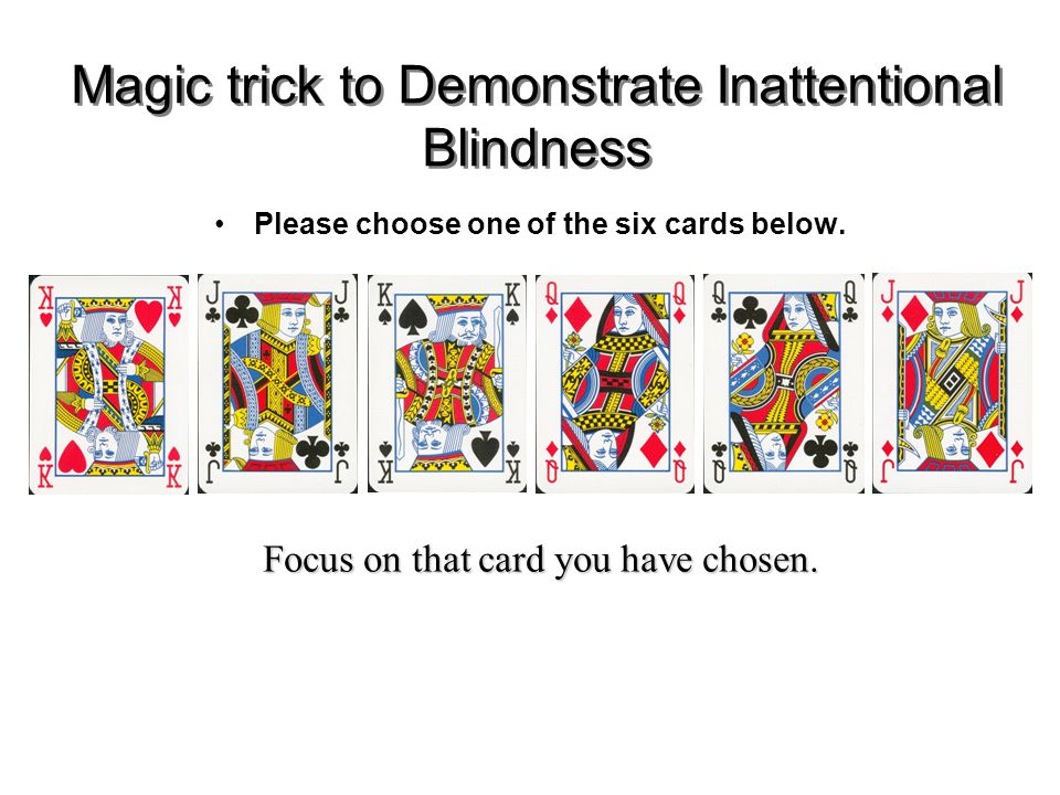 inattentinal blindness Sights unseen research on a phenomenon known as inattentional blindness suggests that unless we pay close attention, we can miss even the most conspicuous events.