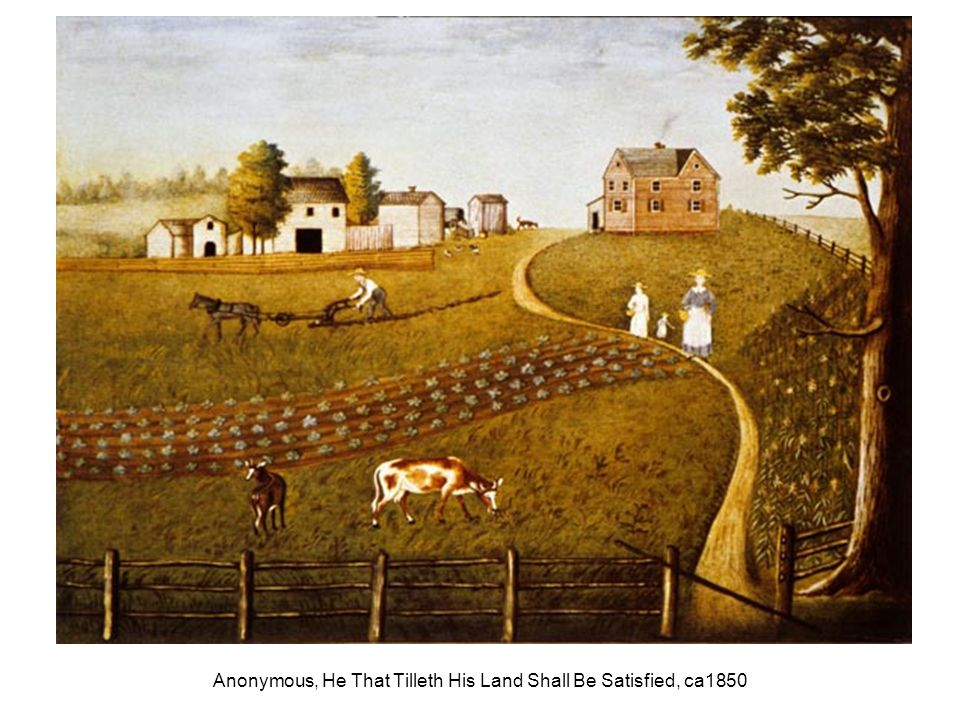 Anonymous, He That Tilleth His Land Shall Be Satisfied, ca1850