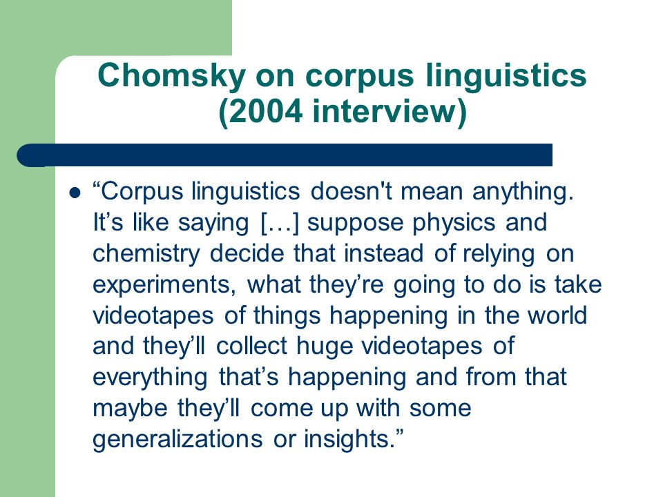 Chomsky on corpus linguistics (2004 interview)