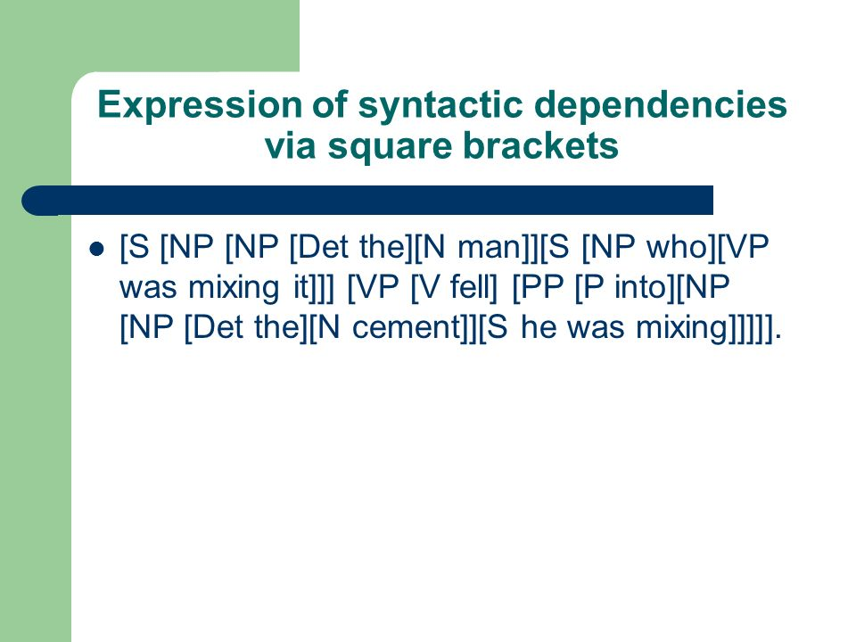Expression of syntactic dependencies via square brackets