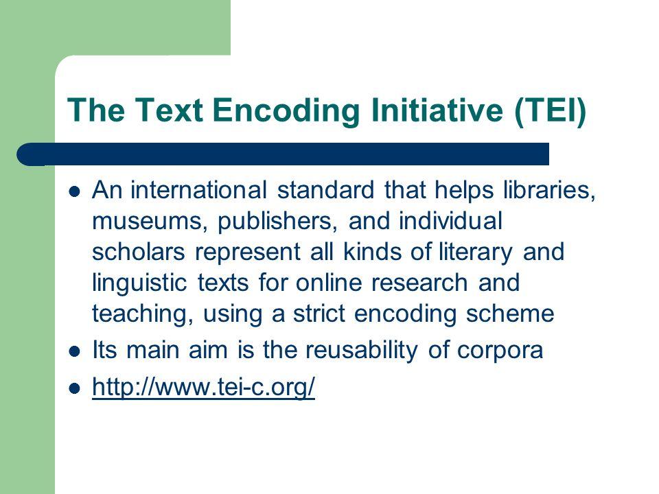 The Text Encoding Initiative (TEI)