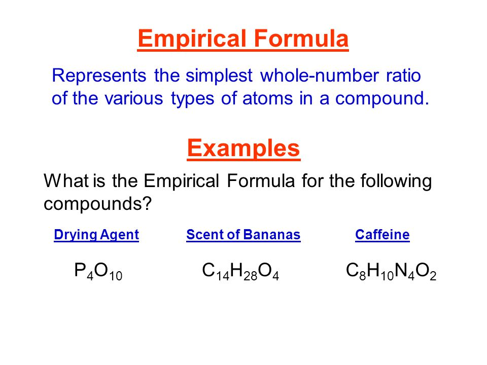 empirical formula Here are two approaches for determining the empirical formula for nicotine the  first was the approach used in lecture, the second a variation.