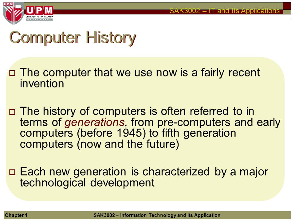 Computer History The computer that we use now is a fairly recent invention.
