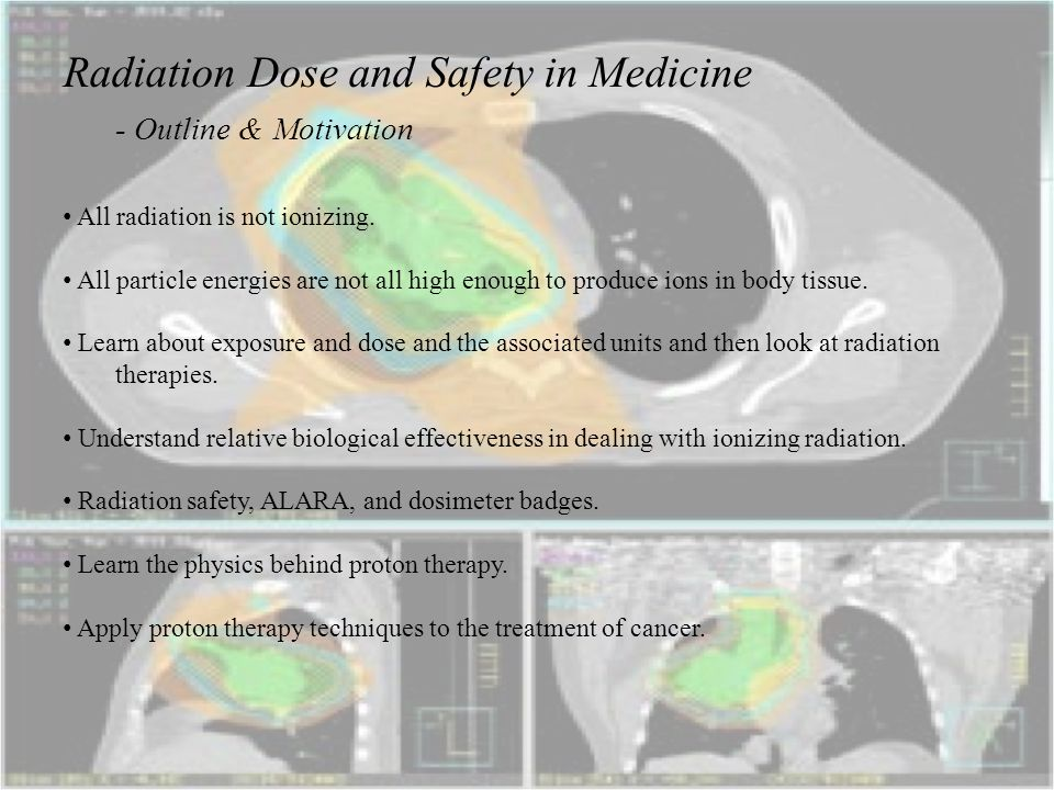 Radiation Dose and Safety in Medicine - Outline & Motivation